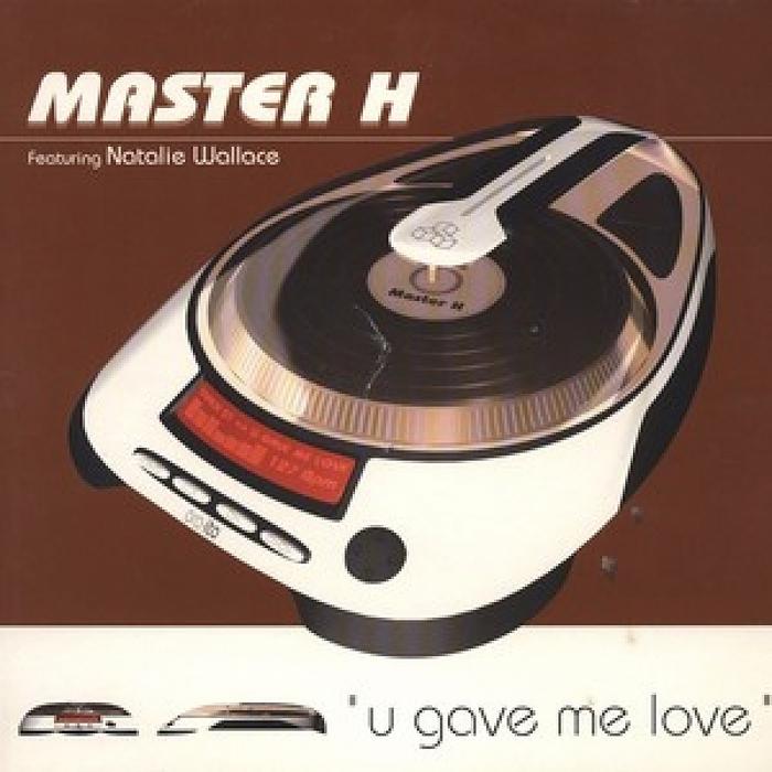 MASTER H/NATHALIE WALLACE/FUNK LA PLANET - U Gave Me Love