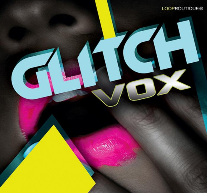 LOOPBOUTIQUE - Glitch Vox (Sample Pack WAV)