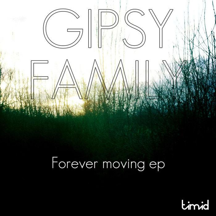 GIPSY FAMILY - Forever Moving EP
