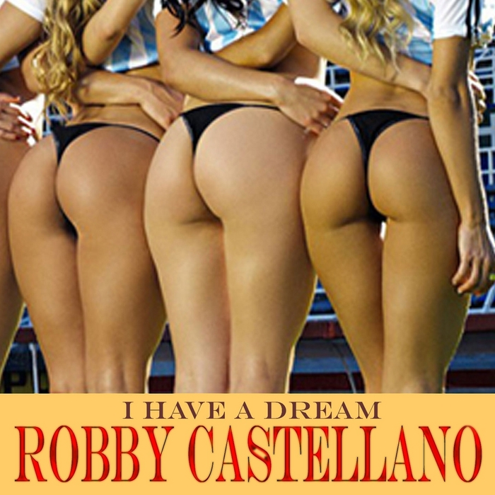 CASTELLANO, Robby - I Have A Dream