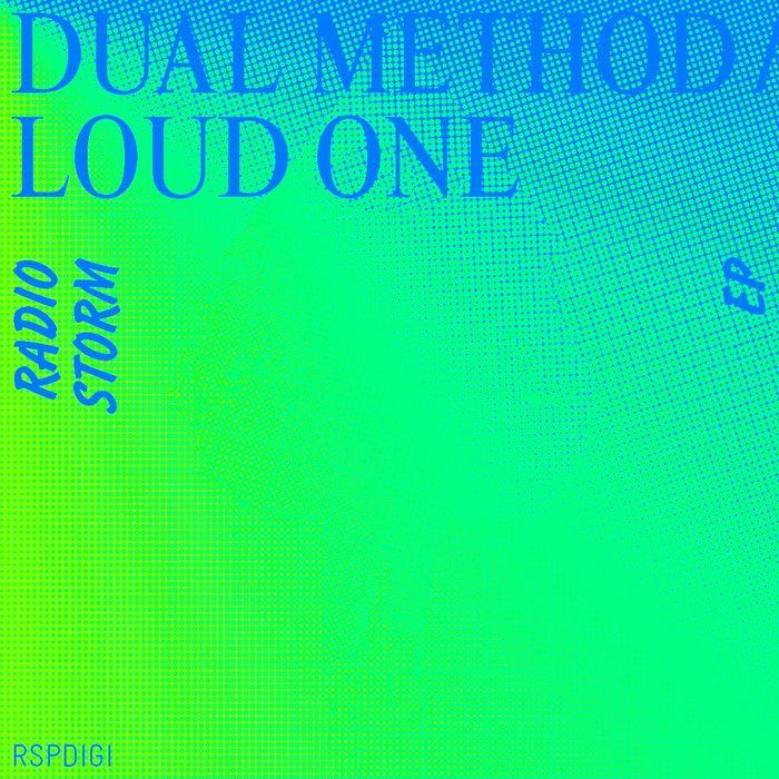 DUAL METHOD/LOUD ONE - Radio Storm EP