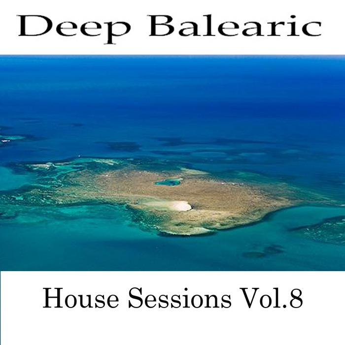 VARIOUS - Deep Balearic House Session Vol 8