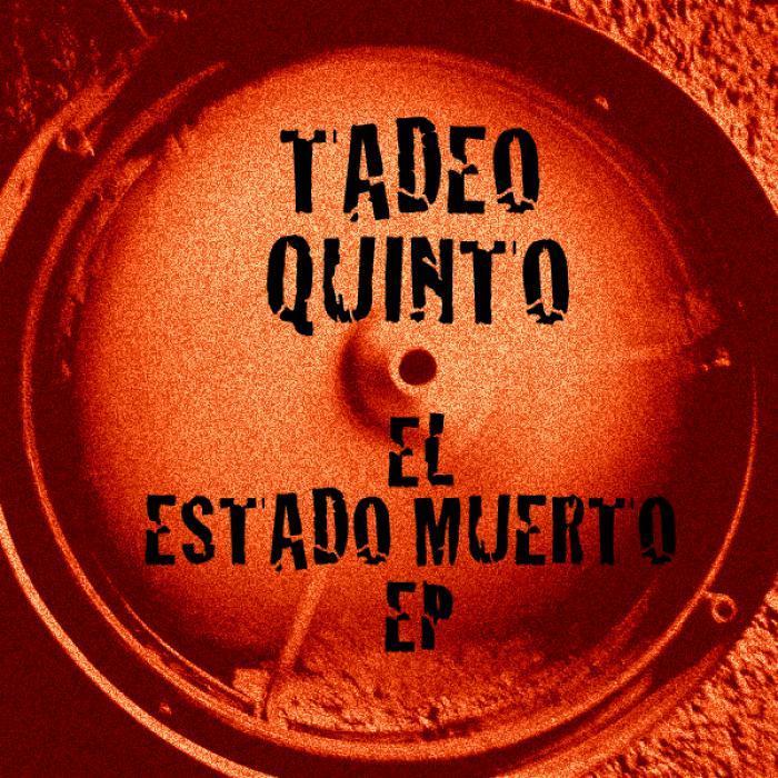TADEO QUINTO - EL ESTADO MUERTO EP