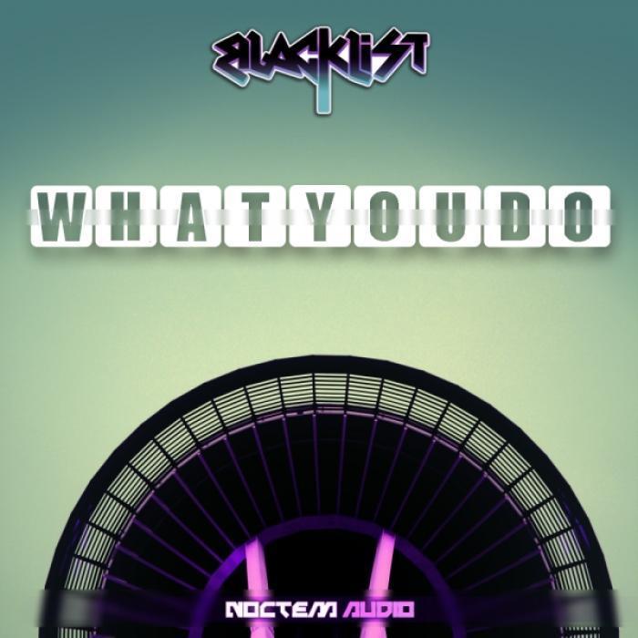 BLACKLIST - What You Do