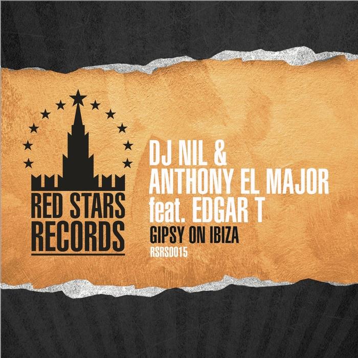 DJ NIL & ANTHONY EL MEJOR feat EDGAR T - Gypsy On Ibiza