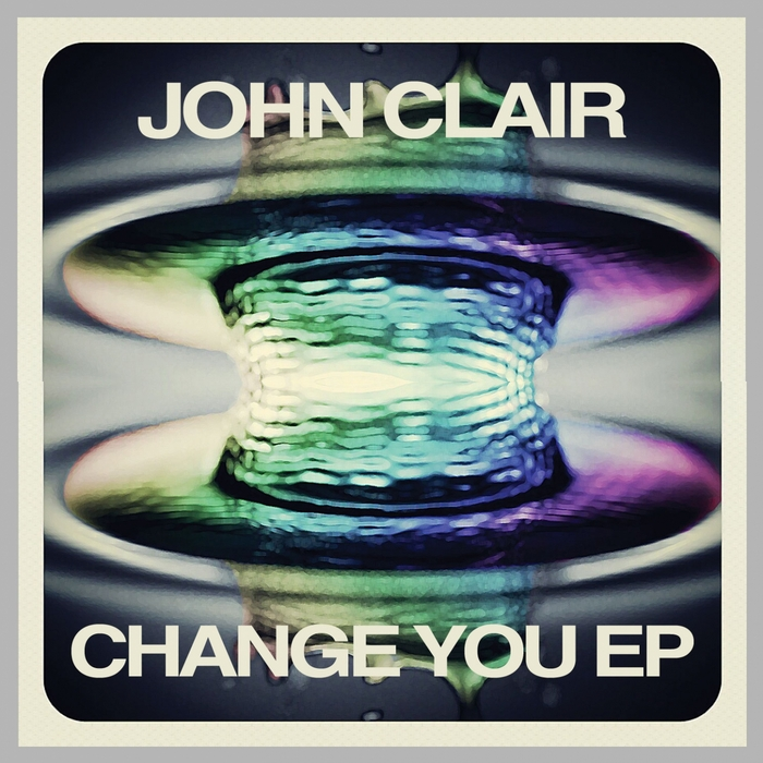 JOHN CLAIR - Change You