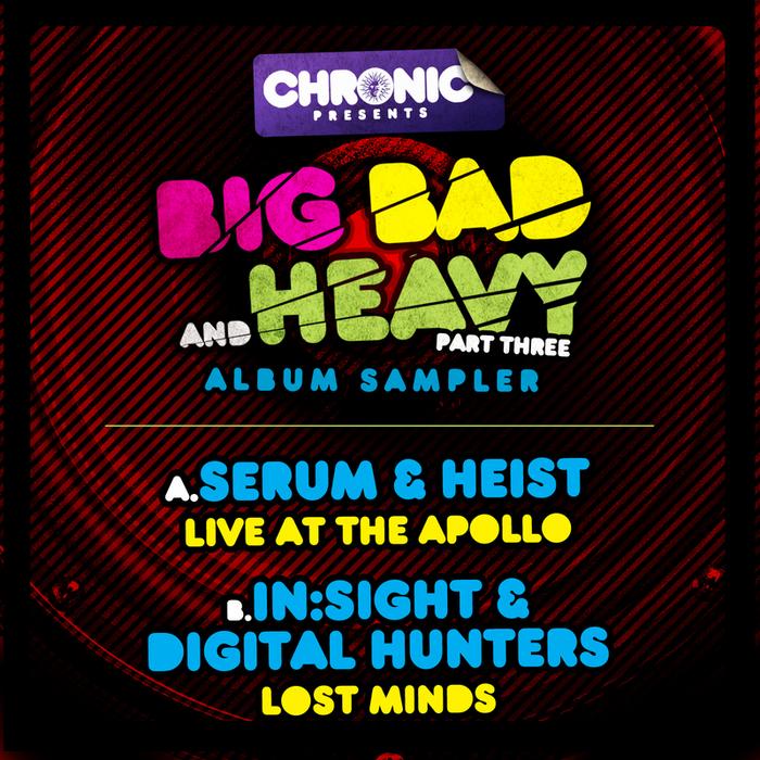 SERUM/HEIST/INSIGHT/DIGITAL HUNTERS - Big Bad & Heavy Pt 3