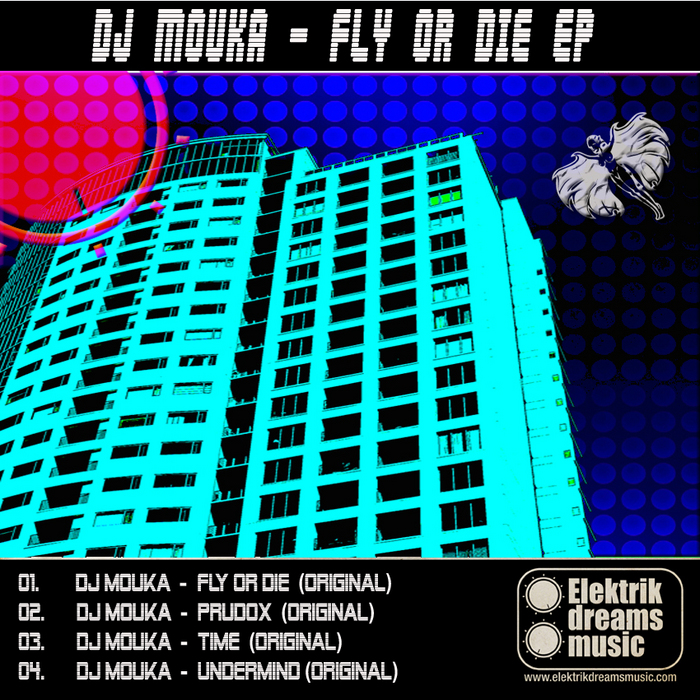 DJ MOUKA - Fly Or Die EP