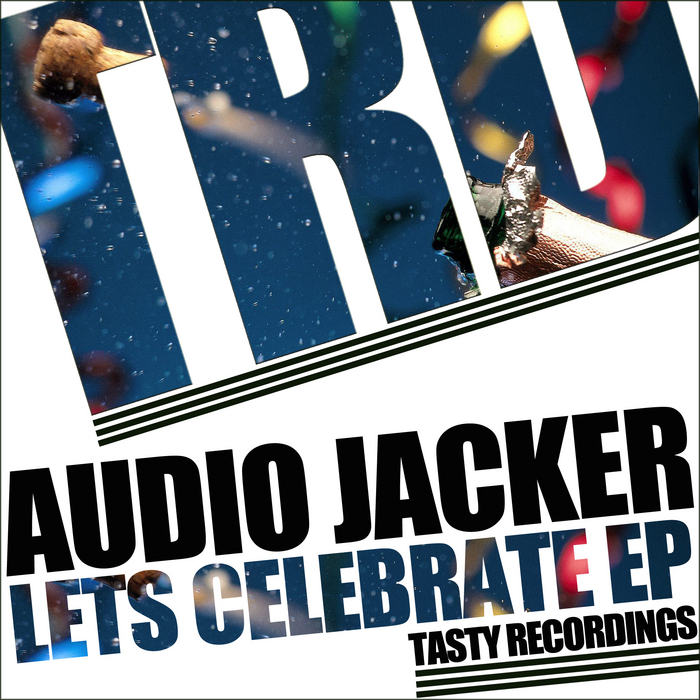AUDIO JACKER - Lets Celebrate EP