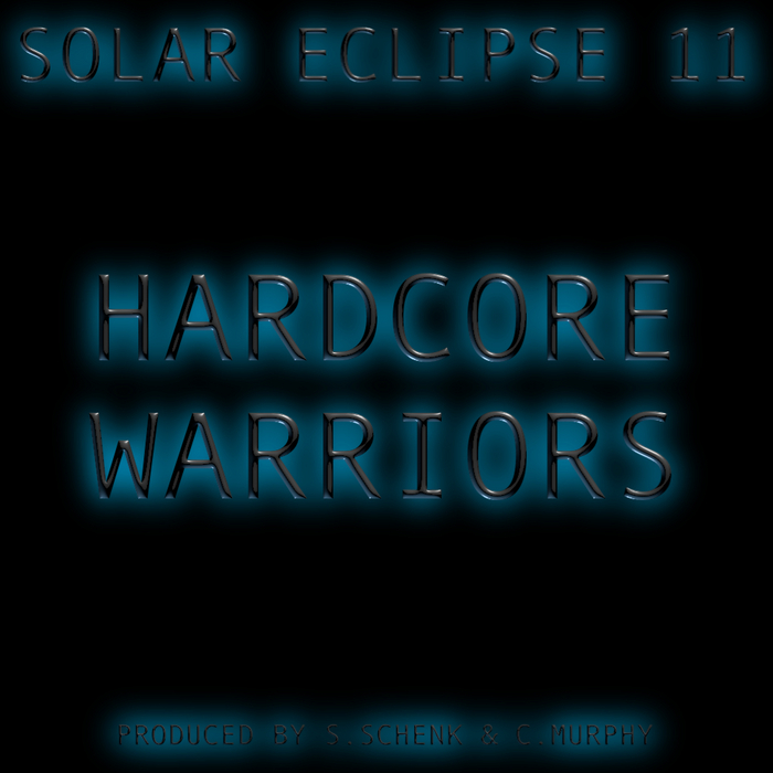 SOLAR ECLIPSE/EBE COMPANY - Hardcore Warriors