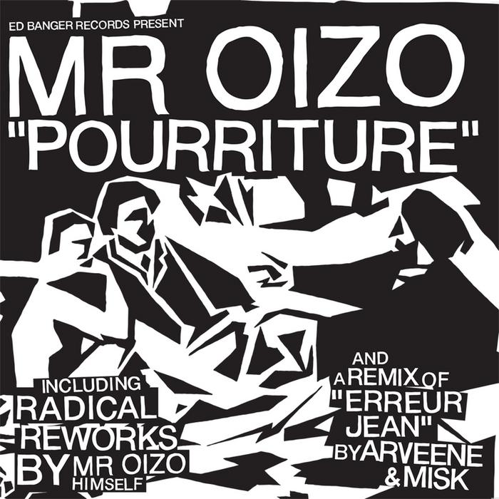 MR OIZO - Pourriture