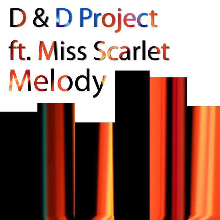 D & D PROJECT feat MISS SCARLET - Melody