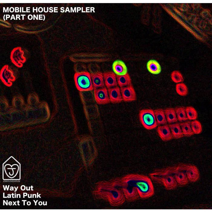 JONNY LOVES HOUSE - Mobile House Sampler: Part One