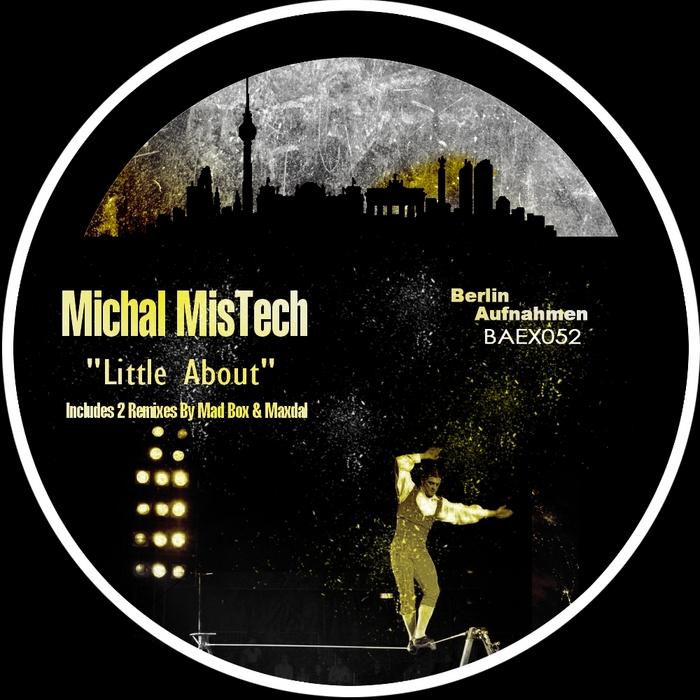 MICHAL MISTECH - Little About