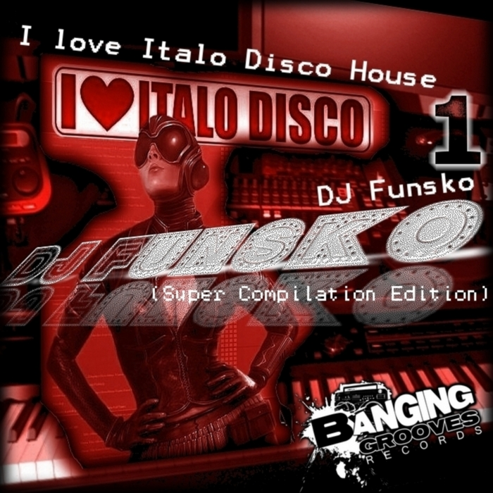DJ FUNSKO - I Love Italo Disco House 1