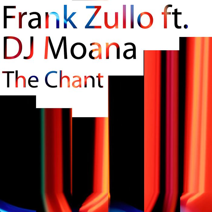ZULLO, Frank featuring DJ Moana - The Chant