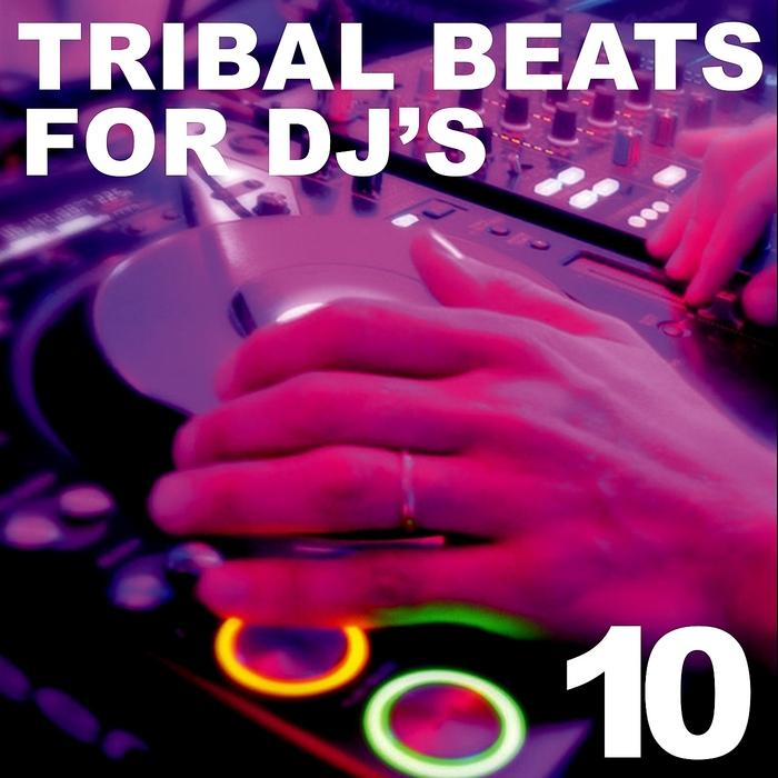 VARIOUS - Tribal Beats For DJ's Vol 10