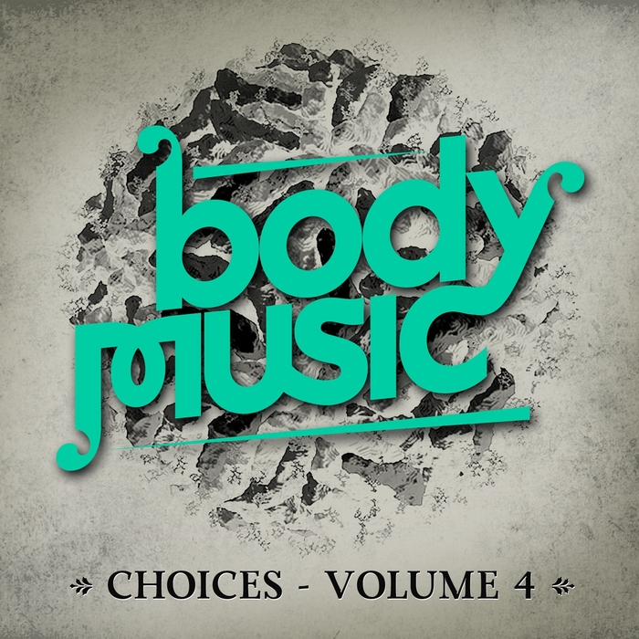 VARIOUS - Body Music: Choices Volume 4