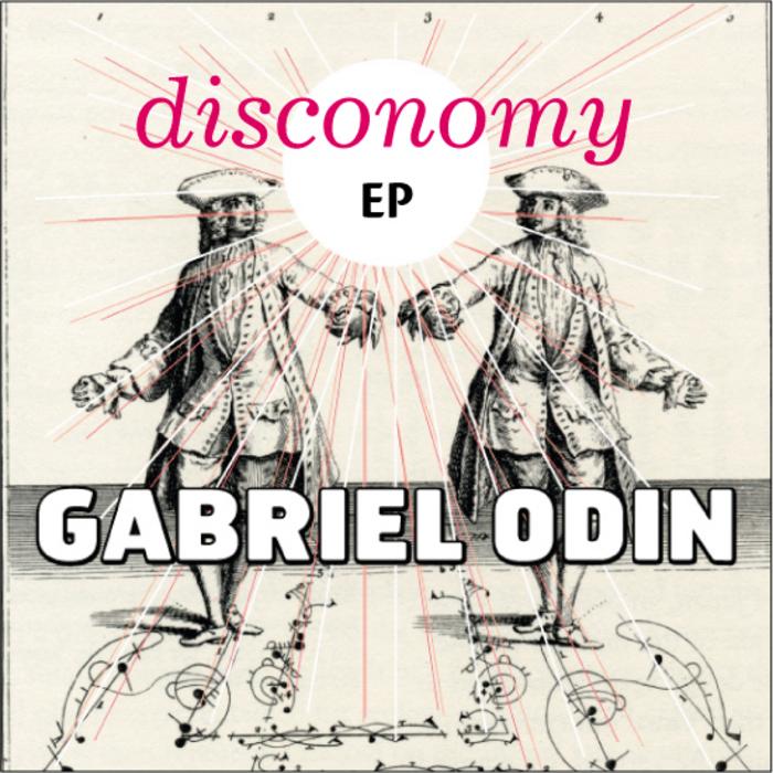 ODIN, Gabriel/DIEGO ASTAIZA/LEOESCO/DJ FIST - Disconomy EP