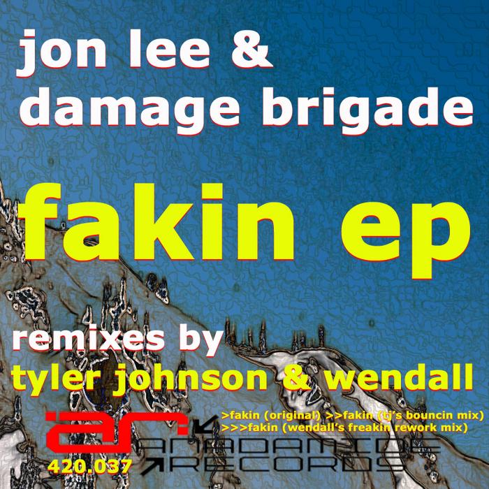 JON LEE/DAMAGE BRIGADE - Fakin EP