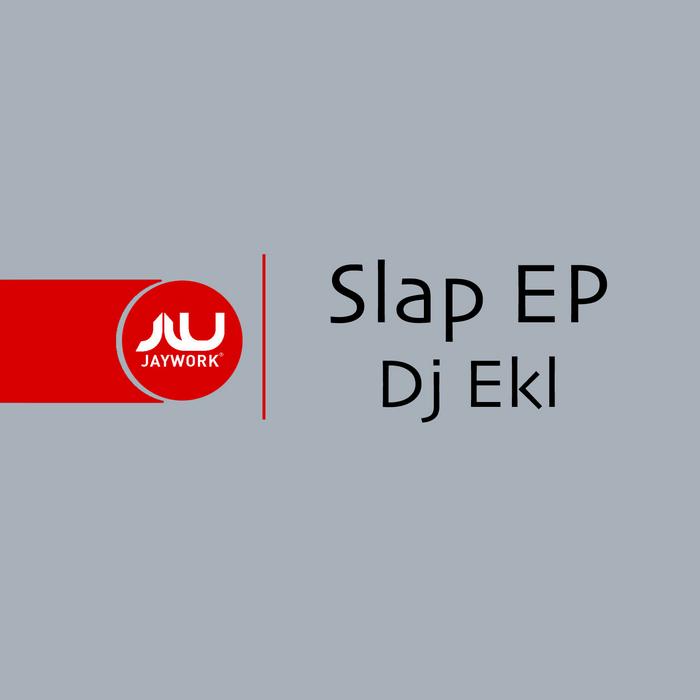 DJ EKL - Slap EP