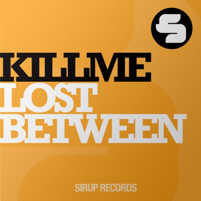 KILLME - Lost Between