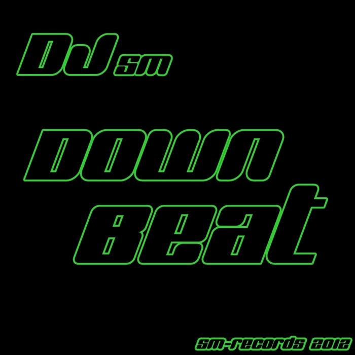 DJ SM - Down Beat