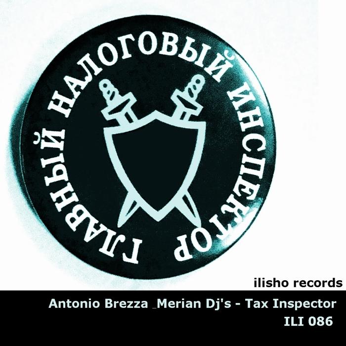 ANTONIO BREZZA/MERIAN DJ's - Tax Inspector