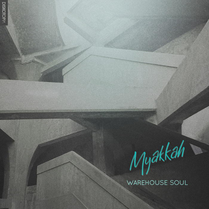 MYAKKAH - Warehouse Soul - EP