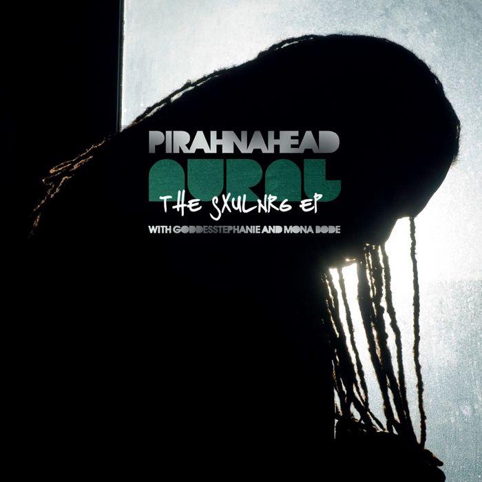 PIRAHNAHEAD - SXULNRG EP
