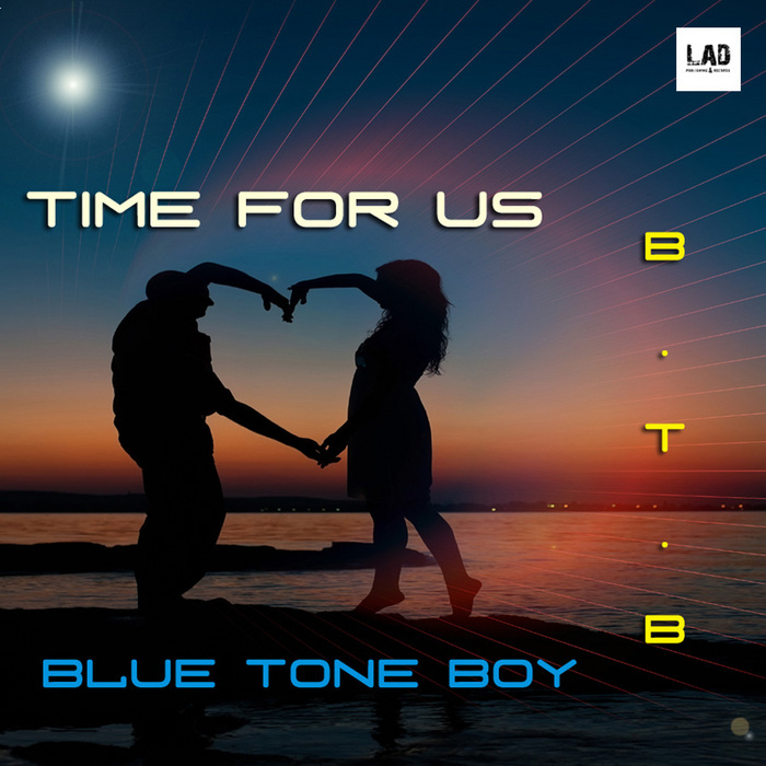 BTB aka BLUE TONE BOY - Time For Us