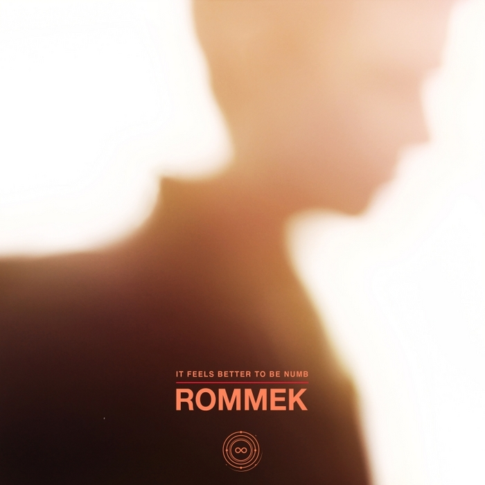 ROMMEK - It Feels Better To Be Numb
