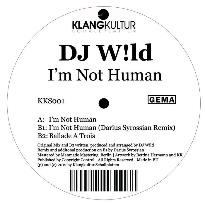 DJ W!LD - I'm Not Human