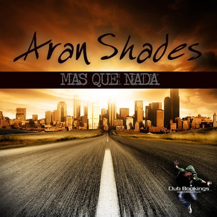 SHADES, Aran - Mas Que Nada