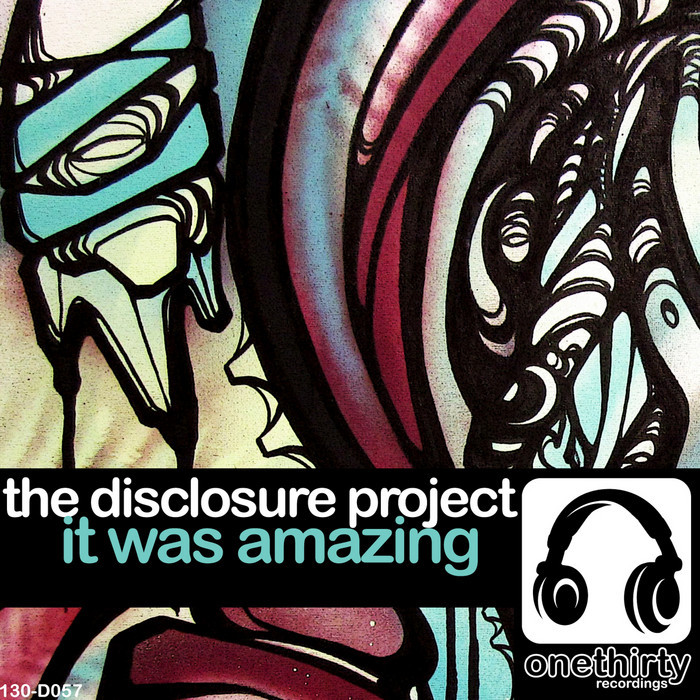 DISCLOSURE PROJECT, The - It Was Amazing