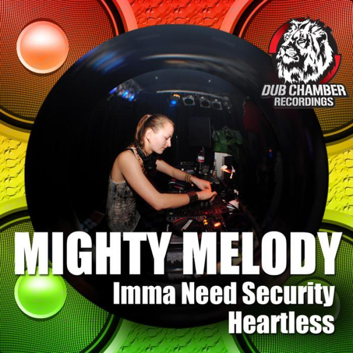 MIGHTY MELODY - Imma Need Security