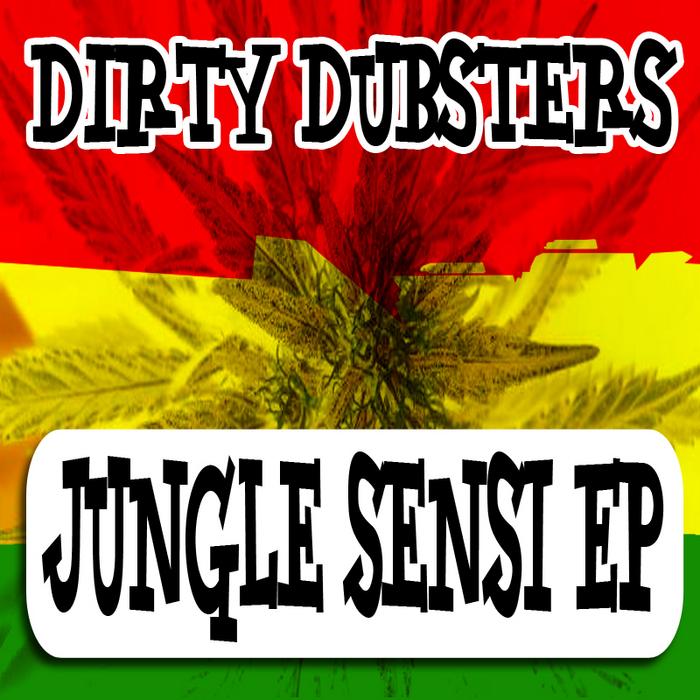 DIRTY DUBSTERS - Jungle Sensi EP