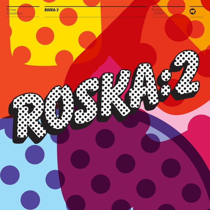 ROSKA - Rinse Presents: Roska 2