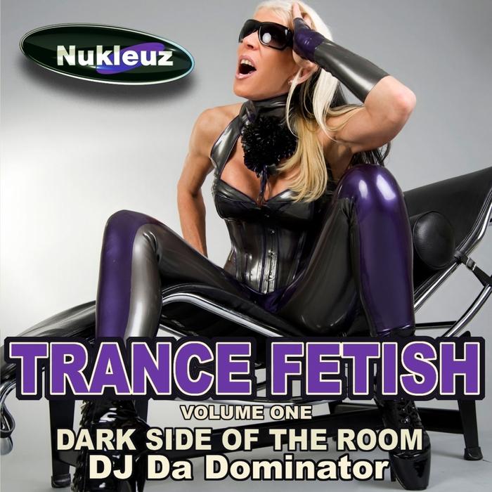 DJ DA DOMINATOR/VARIOUS - Nukleuz Trance Fetish: Vol 1 (unmixed tracks)