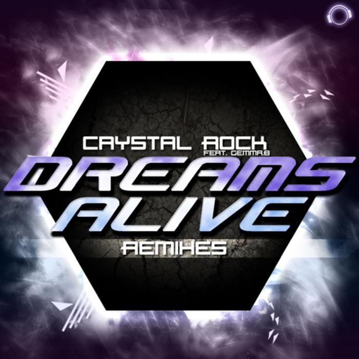 CRYSTAL ROCK feat GEMMA B - Dreams Alive (Remix Bundle)