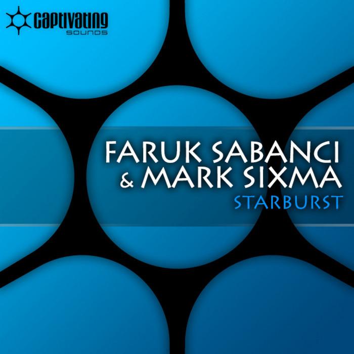 FARUK SABANCI & MARK SIXMA - Starburst
