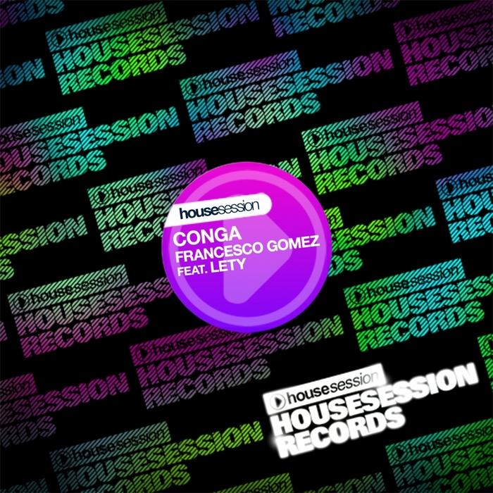 GOMEZ, Francesco feat LETY - Conga