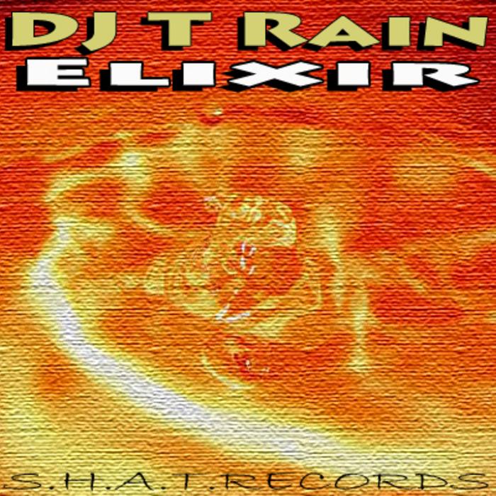 DJ T RAIN - Elixir