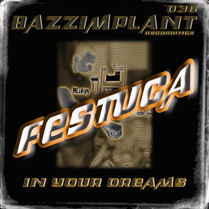 FESTUCA - In Your Dreams