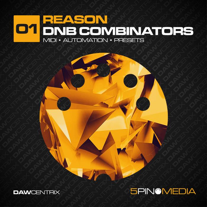 5PIN MEDIA - DAWcentrix: Reason DnB Combinators (Sample Pack REASON/MIDI)