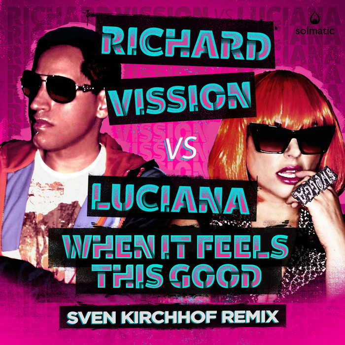 VISSION, Richard/LUCIANA - When It Feels This Good