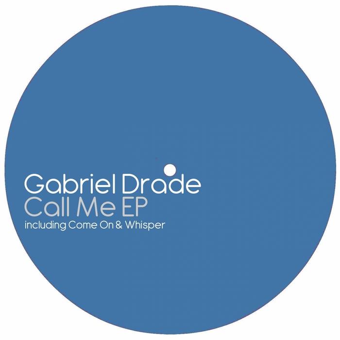 DRADE, Gabriel - Call Me EP