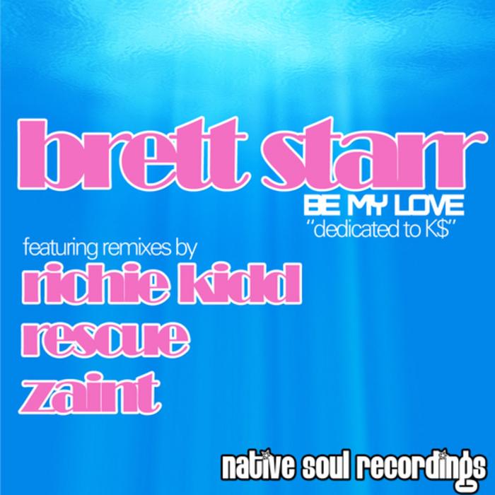 STARR, Brett - Be My Love