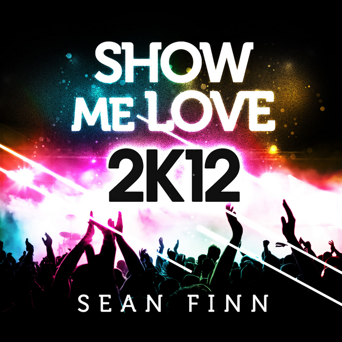 FINN, Sean - Show Me Love 2K12