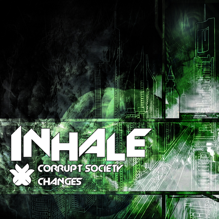 INHALE - Corrupt Society